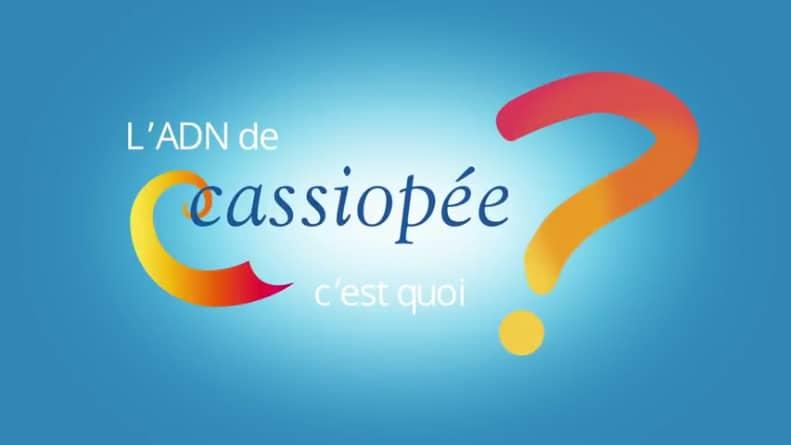 L'ADN de Cassiopée, c'est quoi ?